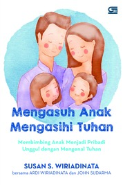 Mengasuh Anak, Mengasihi Tuhan by Susan S. Wiriadinata Cover