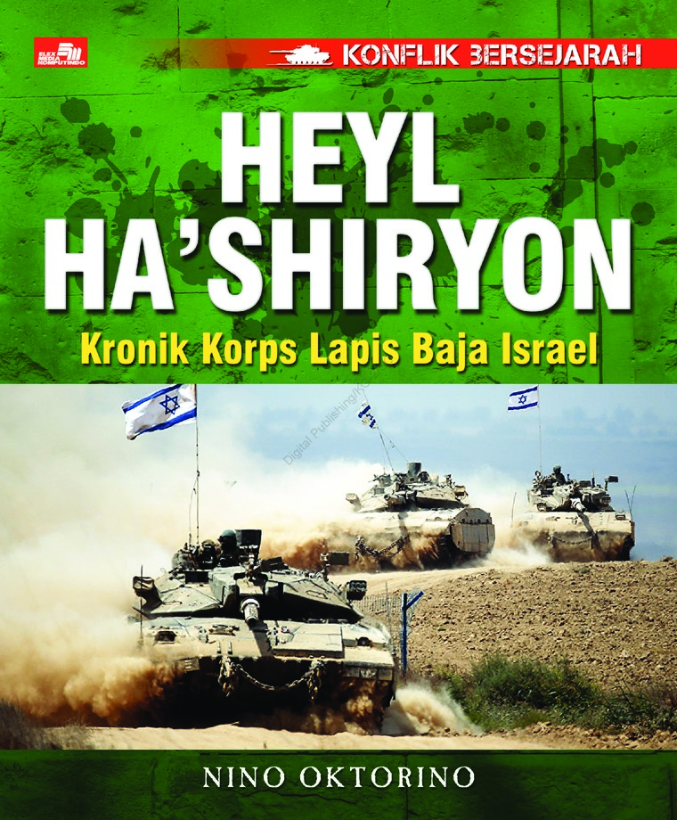 Konflik Bersejarah - Korps Lapis Baja Israel by Nino Oktorino Digital Book