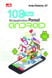 108 Tips Mengoptimalkan Ponsel Andriod by Andy Krisianto, ST. Cover