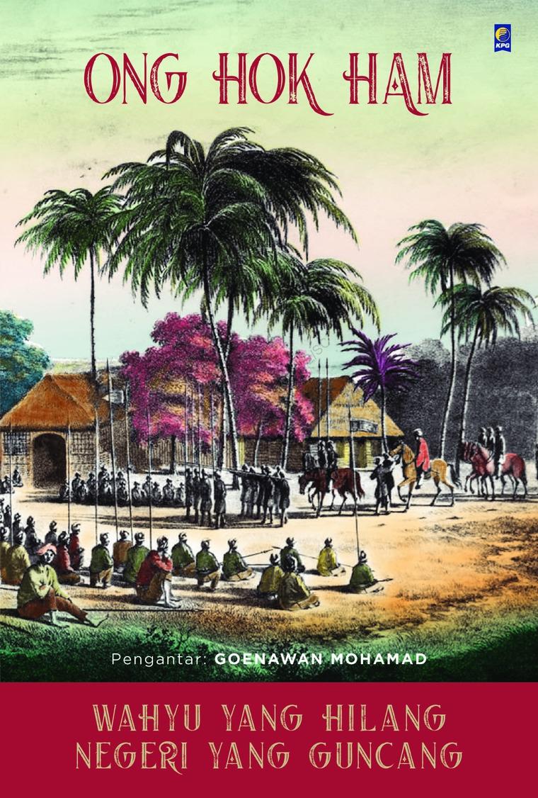 Wahyu Yang Hilang, Negeri Yang Guncang by Ong Hok Ham Digital Book