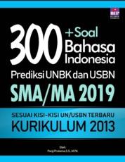 Cover 300+ Soal Bahasa Indonesia Prediksi UNBK Dan USBN SMA/MA 2019 oleh Panji Pratama, S.S., M.Pd.