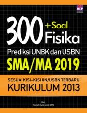 Cover 300+ Soal Fisika Prediksi UNBK Dan USBN SMA/MA 2019 oleh Nuniek Nurpraesti. S.Si.