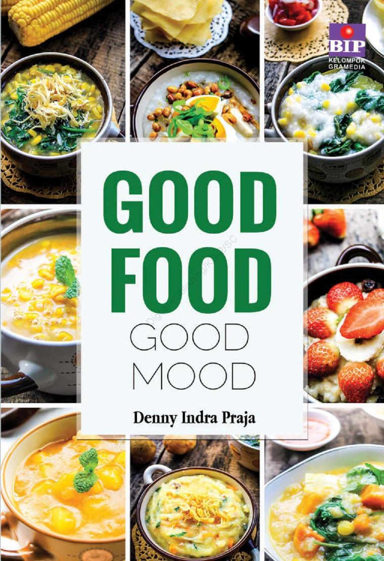 Buku Digital Good Food Good Mood oleh Deny Indra Praja