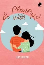 Cover Please, Be With Me! oleh Lucy Liestiyo