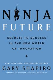 Cover Ninja Future oleh Gary Shapiro