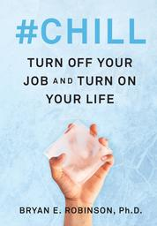 Cover #Chill oleh Bryan E. Robinson, PhD
