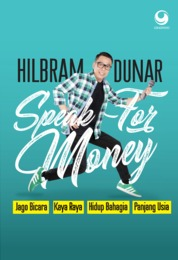 Cover Speak For Money : Jago Bicara , Kaya Raya , Bahagia , Panjang Usia oleh Hilbram Dunar