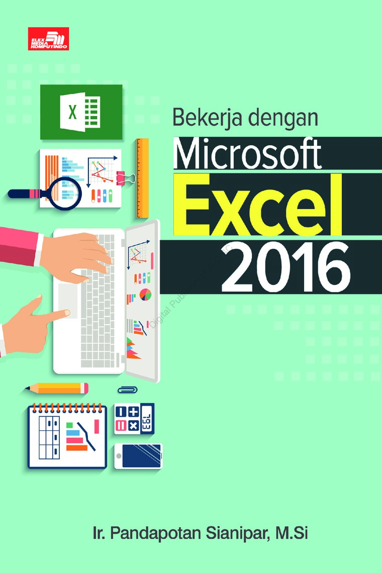 Buku Digital Bekerja dengan Microsoft Excel 2016 oleh Ir. Pandapotan Sianipar