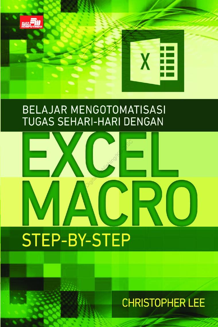 Buku Digital Belajar Mengotomatisasi Tugas Sehari-hari dengan Excel Macro Step-by-Step oleh Christopher Lee
