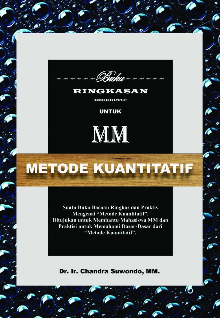 Buku Digital Metode Kuantitatif - Buku Ringkasan Eksekutif untuk MM oleh Chandra Suwondo