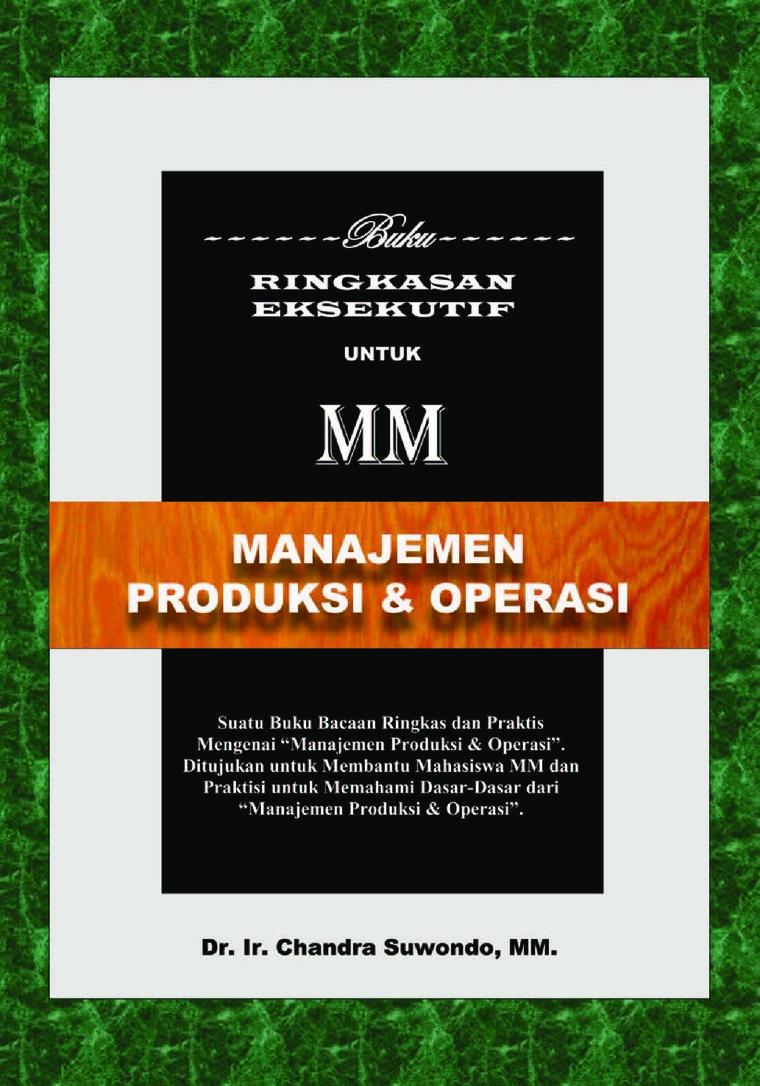 Buku Digital Manajemen Produksi & Operasi - Buku Ringkasan Eksekutif untuk MM oleh Chandra Suwondo