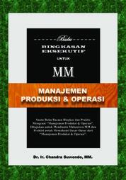 Manajemen Produksi & Operasi - Buku Ringkasan Eksekutif untuk MM by Chandra Suwondo Cover