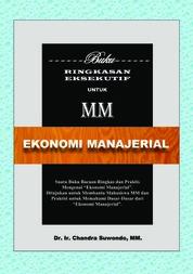 Ekonomi Manajerial - Buku Ringkasan Eksekutif untuk MM by Chandra Suwondo Cover