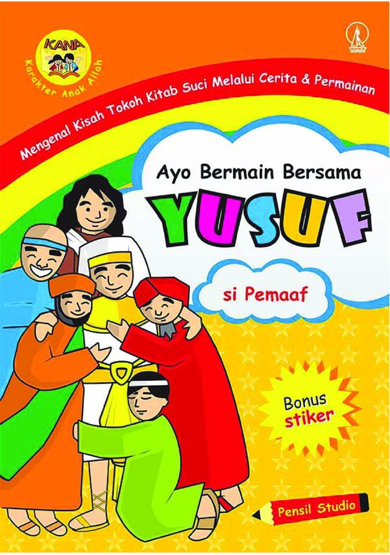 Buku Digital Ayo Bermain Bersama Yusuf: Si Pemaaf oleh Pensil Studio