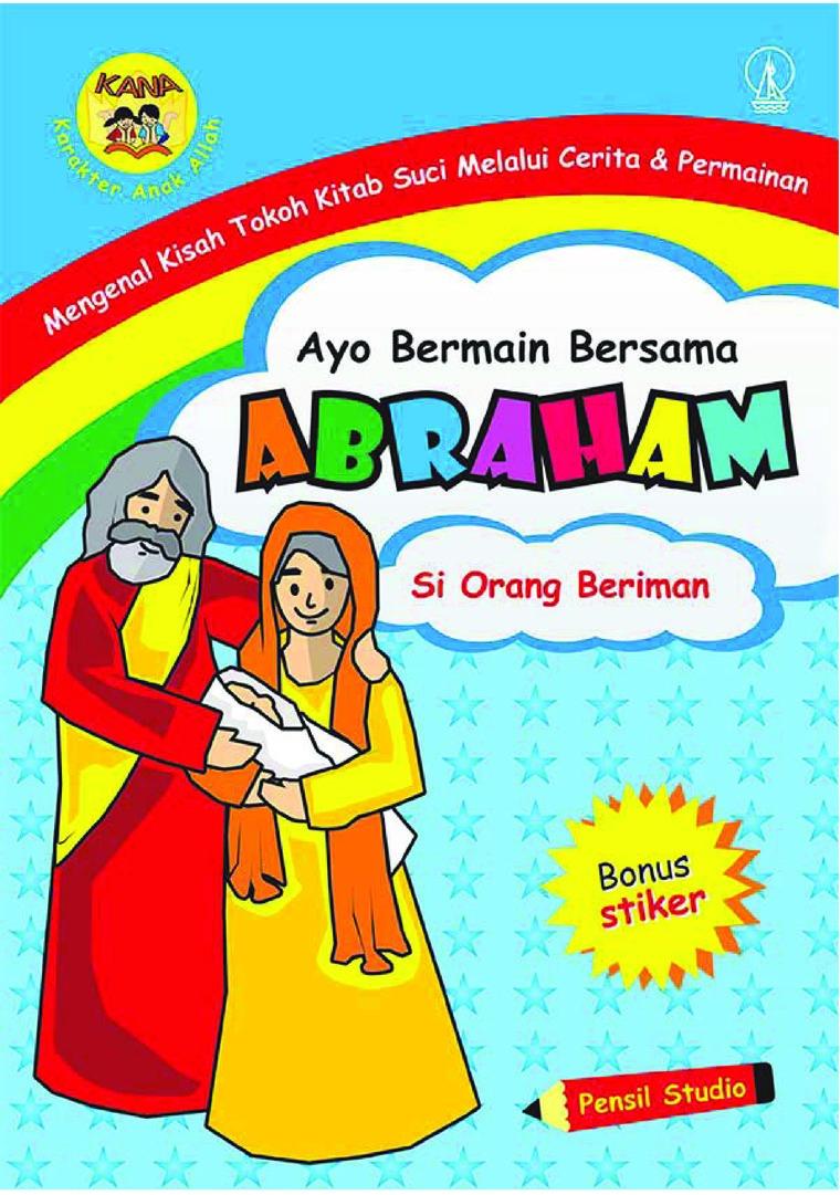Buku Digital Ayo Bermain Bersama Abraham: Si Orang Beriman oleh Pensil Studio