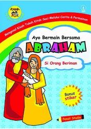 Cover Ayo Bermain Bersama Abraham: Si Orang Beriman oleh Pensil Studio