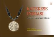 Cover Katekese Inisiasi: Gagasan Dasar dan Silabus oleh Komisi Kateketik KAS