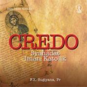 Cover Credo: Syahadat Iman Katolik oleh F.X. Sugiyono, Pr.