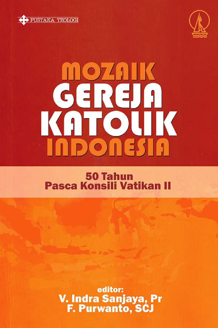 Buku Digital Mozaik Gereja Katolik Indonesia: 50 Tahun Pasca Konsili Vatikan II oleh V. Indra Sanjaya, Pr.; F. Purwanto, SCJ (Editor)