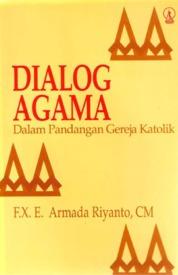 Cover Dialog Agama dalam Pandangan Gereja Katolik oleh F.X. E. Armada Riyanto, CM