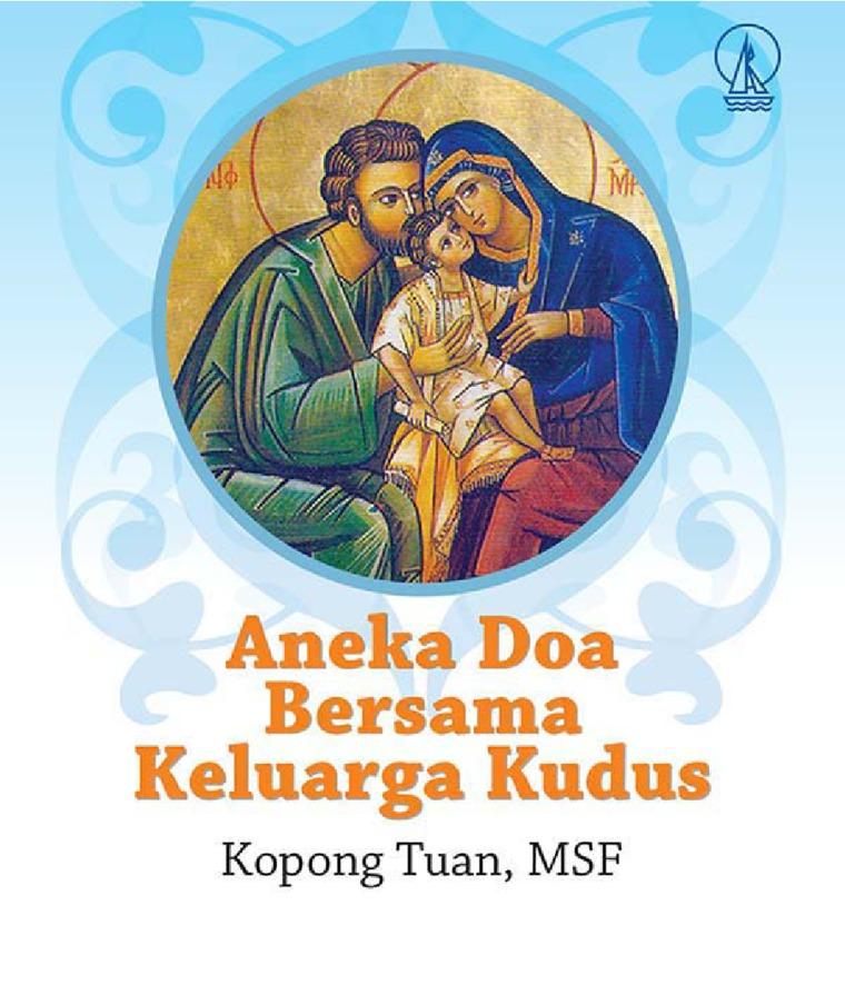 Buku Digital Aneka Doa Bersama Keluarga Kudus oleh Y. Kopong Tuan, MSF