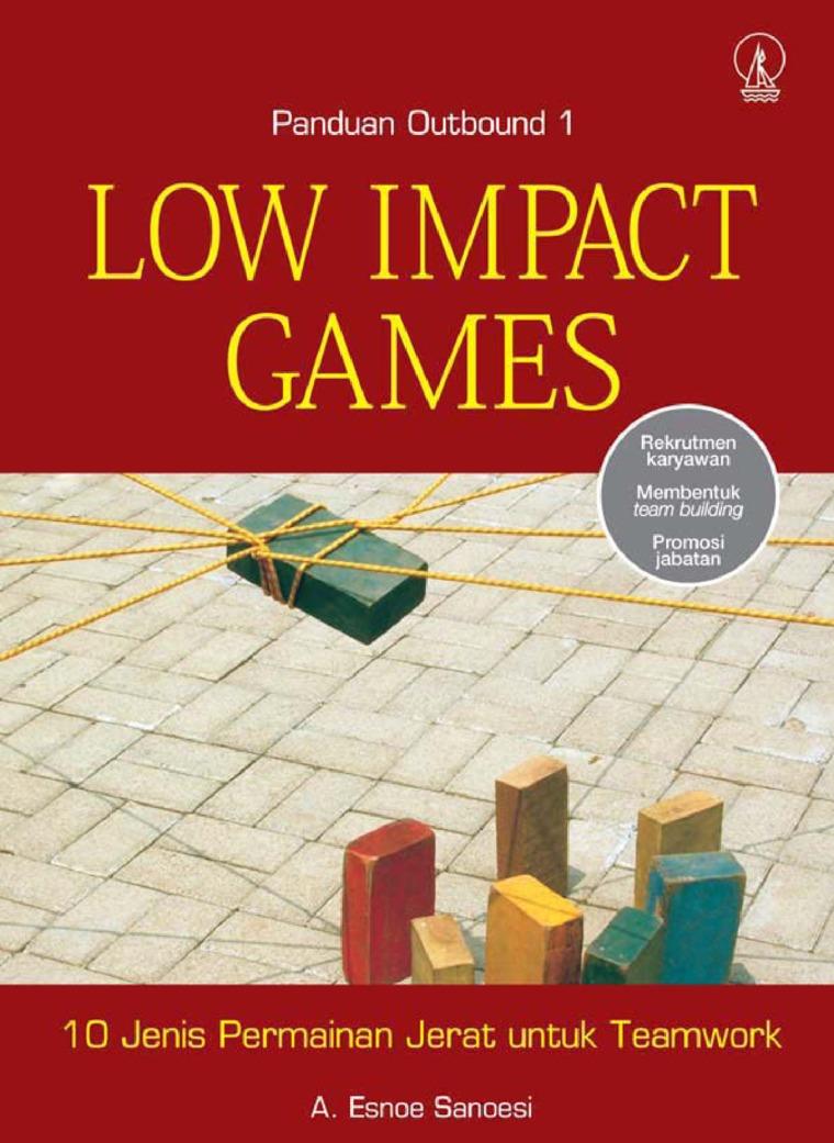 Low Impact Games: 10 jenis Permainan Jerat untuk Teamwork - Panduan Outbound 1 by Achmad Esnoe Sanoesi Digital Book