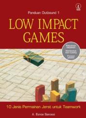 Cover Low Impact Games: 10 jenis Permainan Jerat untuk Teamwork - Panduan Outbound 1 oleh Achmad Esnoe Sanoesi