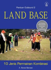 Land Base: 10 Jenis Permainan Kombinasi - Panduan Outbound 2 by Achmad Esnoe Sanoesi Cover