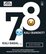 7 Kali Gagal 8 Kali Bangkit: Tips dan Kiat Ampuh Menghadapi Kegagalan Apapun, di Manapun, Kapanpun! by Alex Cheung Cover