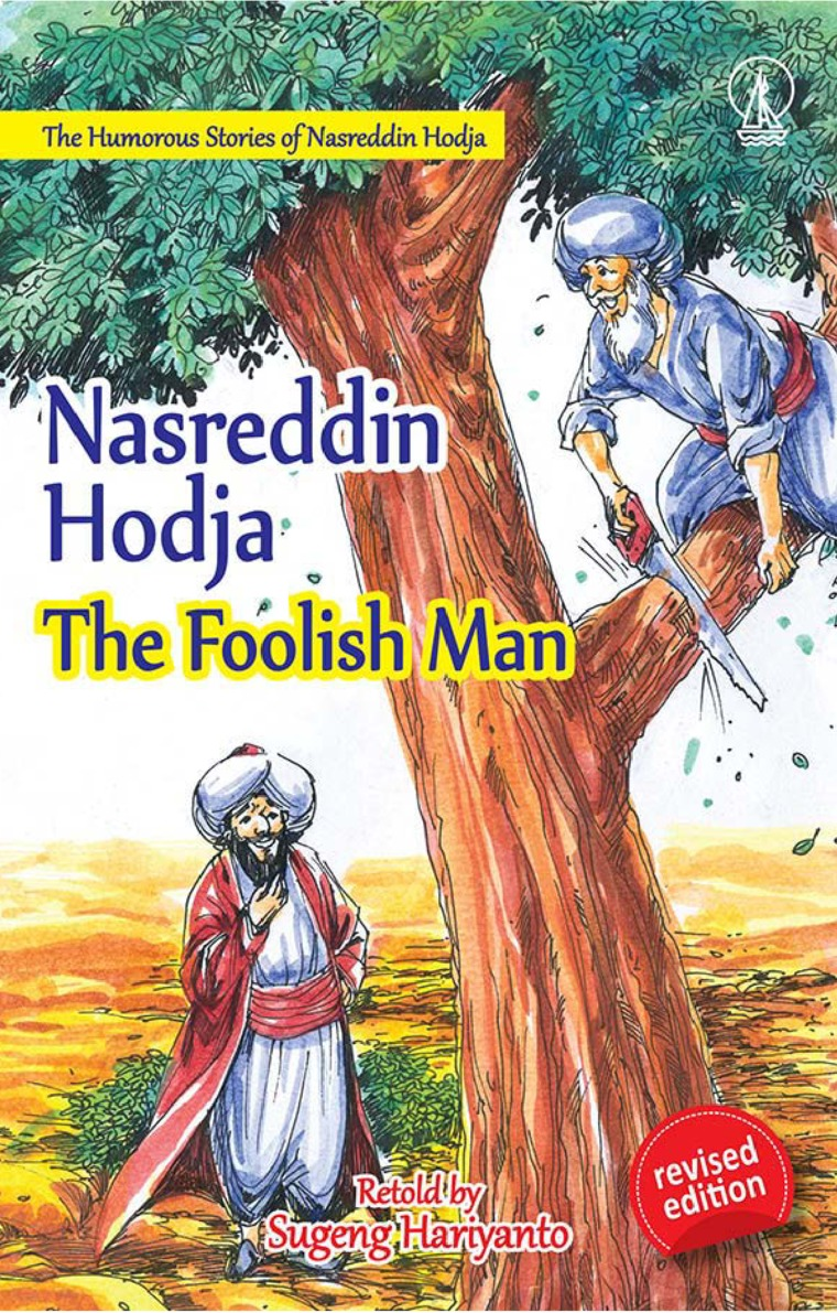Nasreddin Hodja The Foolish Man - The Humorous Stories of Nasreddin Hodja by Sugeng Hariyanto Digital Book