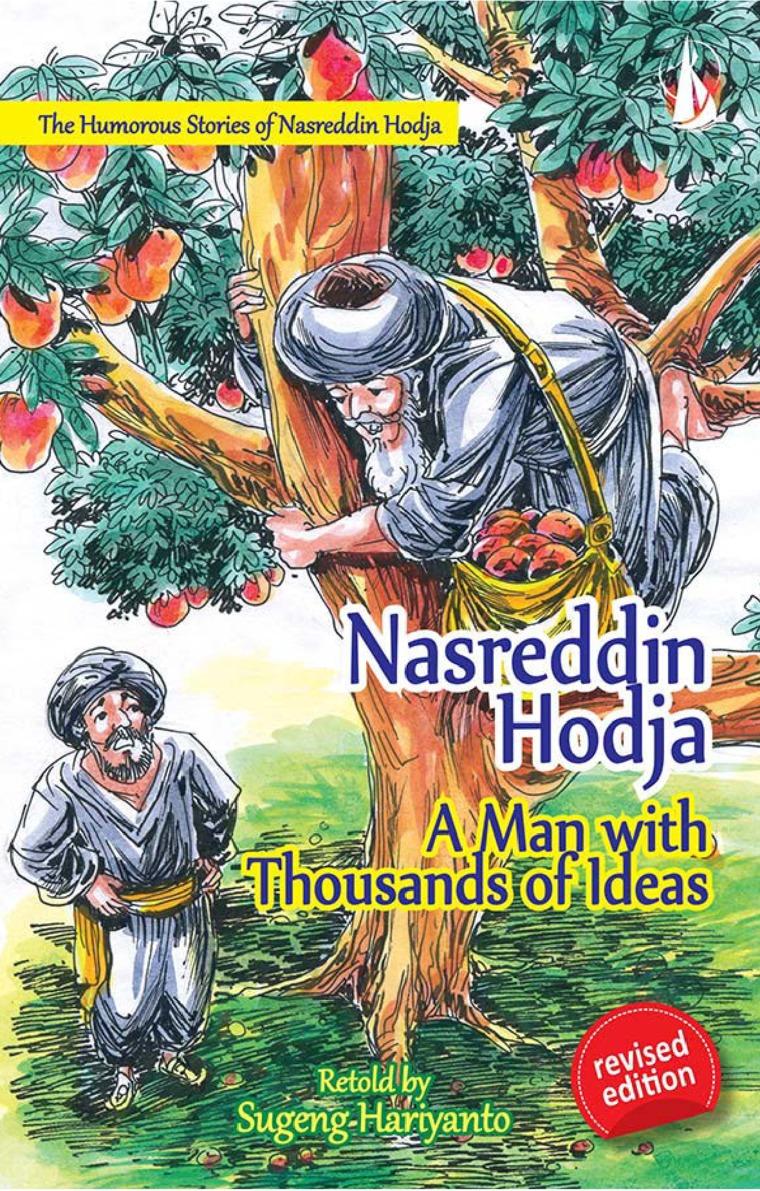 Nasreddin Hodja A Man with A Thousands of Ideas - The Humorous Stories of Nasreddin Hodja by Sugeng Hariyanto Digital Book
