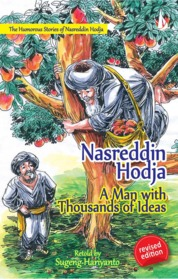 Cover Nasreddin Hodja A Man with A Thousands of Ideas - The Humorous Stories of Nasreddin Hodja oleh Sugeng Hariyanto