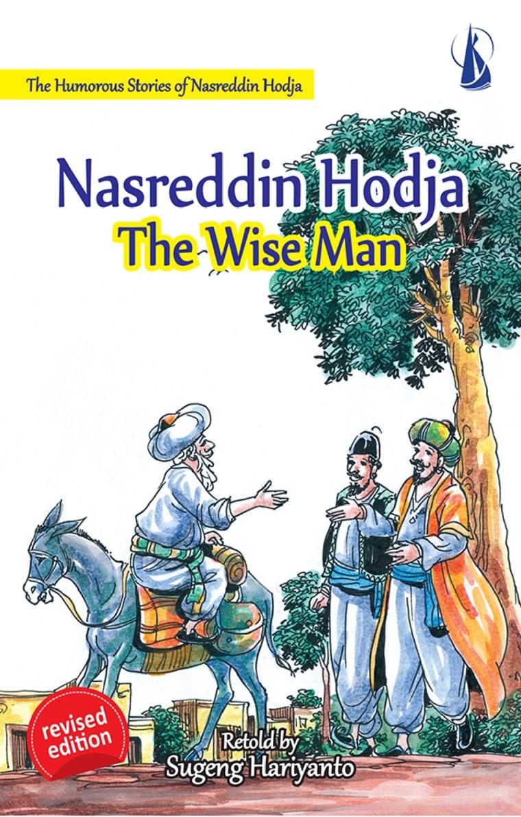 Nasreddin Hodja The Wise Man - The Humorous Stories of Nasreddin Hodja by Sugeng Hariyanto Digital Book