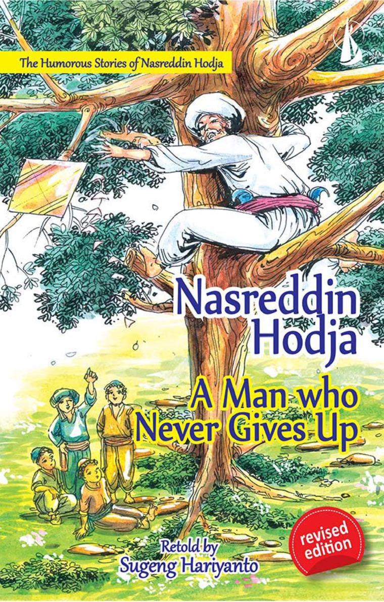 Nasreddin Hodja A Man Who Never Gives Up - The Humorous Stories of Nasreddin Hodja by Sugeng Hariyanto Digital Book