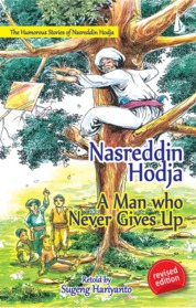 Nasreddin Hodja A Man Who Never Gives Up - The Humorous Stories of Nasreddin Hodja by Sugeng Hariyanto Cover