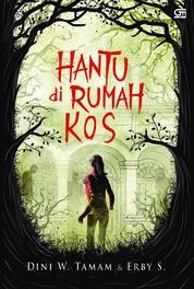 Cover Hantu di Rumah Kos oleh Dini W. Tamam & Erby S