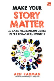 Cover Make Your Story Matter oleh Arif Rahman