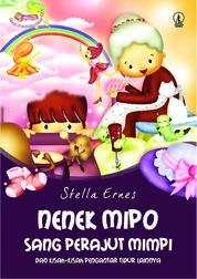 Cover Nenek Mipo Sang Perajut Mimpi: Dan Kisah-Kisah Pengantar Tidur Lainnya oleh Stella Ernes