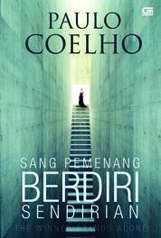 Sang Pemenang Berdiri Sendiri (The Winner Stands Alone) by Paulo Coelho Cover