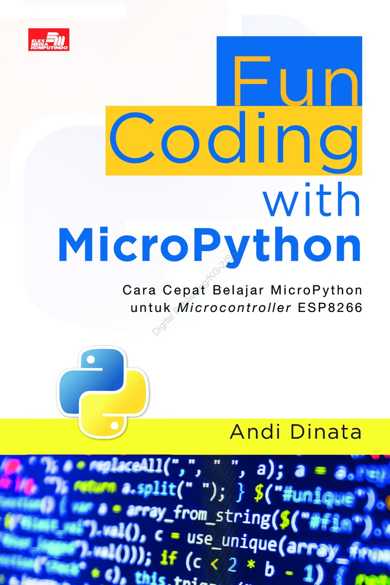 Buku Digital Fun Coding with MicroPython oleh Andi Dinata