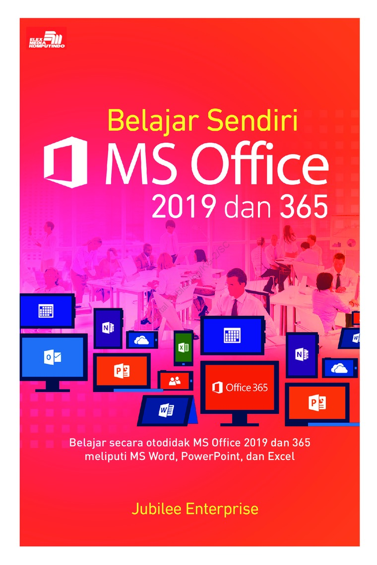Belajar Sendiri MS Office 2019 dan 365 by Jubilee Enterprise Digital Book