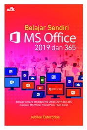 Belajar Sendiri MS Office 2019 dan 365 by Jubilee Enterprise Cover
