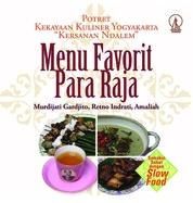 Menu Favorit Para Raja - Potret Kekayaan Kuliner Yogyakarta Kersanan Ndalem by Murdijati Gardjito, Retno Indrati, Amaliah Cover