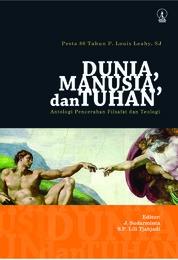 Cover Dunia, Manusia, dan Tuhan oleh Prof. Dr. J. Sudarminta; Dr. S.P. Lili Tjahjadi (Editor)