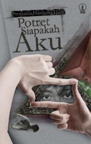 Cover Potret Siapakah Aku oleh Protasius Hardono Hadi