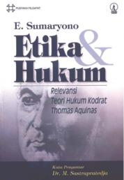Cover Etika dan Hukum: Relevansi Teori Hukum Kodrat Thomas Aquinas oleh E. Sumaryono