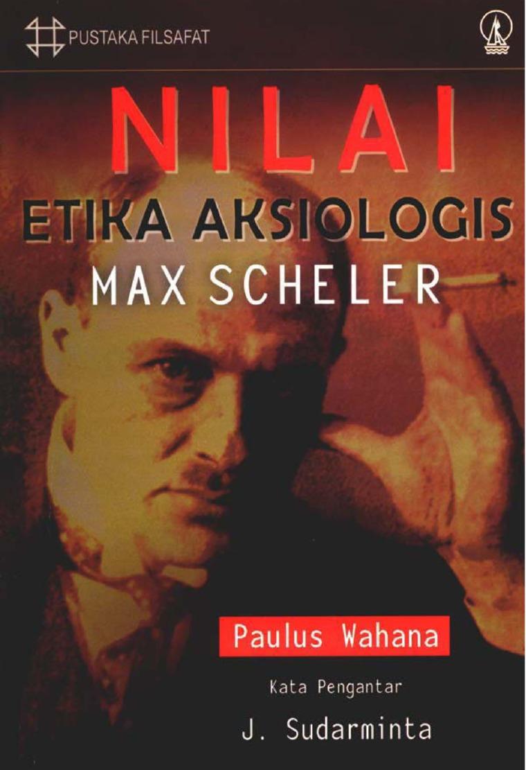 Buku Digital Nilai Etika Aksiologis Max Scheler oleh Paulus Wahana