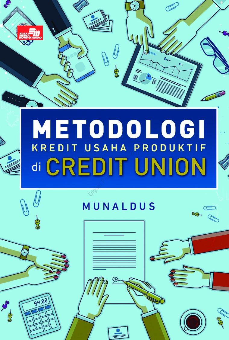 Buku Digital METODOLOGI KREDIT USAHA PRODUKTIF DI CREDIT UNION oleh Munaldus