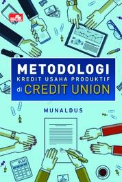 Cover METODOLOGI KREDIT USAHA PRODUKTIF DI CREDIT UNION oleh Munaldus