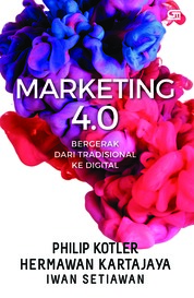 Cover Marketing 4.0: Bergerak dari Tradisional ke Digital oleh Philip Kotler, Hermawan Kartajaya, Iwan Setiawan